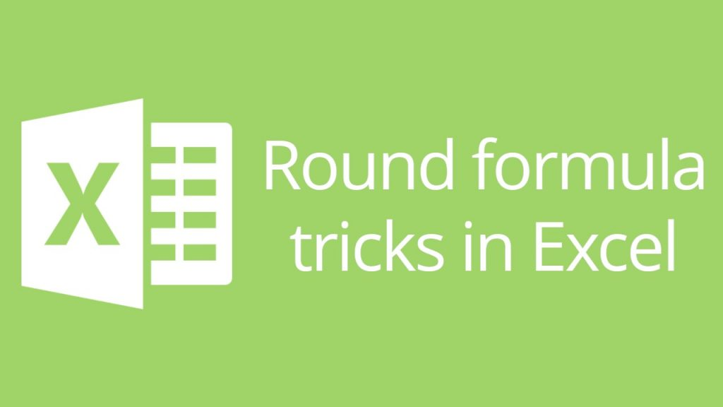 Round formula - tricks in Excel