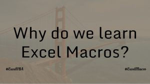 Why do we learn Excel Macro
