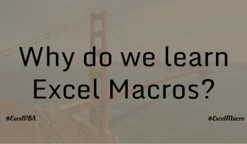 Why do we learn Excel Macros