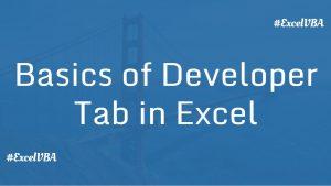 Basics of Developer Tab in Excel Macro
