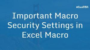 Important Macro Security Settings in Excel Macro