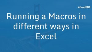 Running a Macros in different ways in Excel