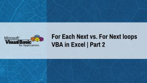 For Each Next vs. For Next loops VBA in Excel