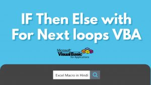 IF Then Else with For Next loops VBA in Excel