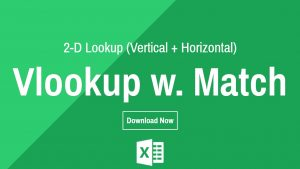 2-D Lookup (Vertical + Horizontal) Vlookup w. Match