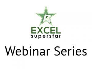 Excel Superstar Webinar Series