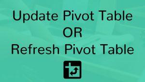 Update Pivot Table